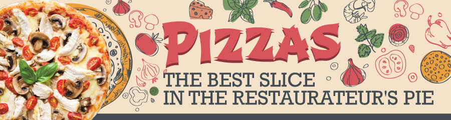 Pizzas - The Best Slice In The Restaurateur's Pie