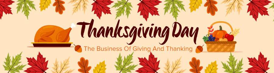 Thanksgiving Day - The Business Of Giving And Thanking