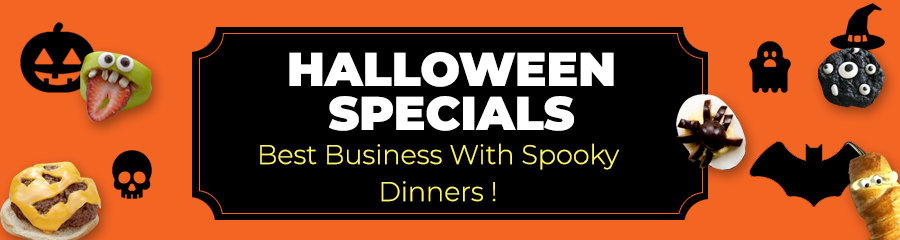 Halloween Specials - Best Business With Spooky Dinners !