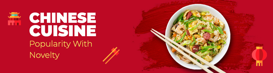 Chinese Cuisine - Popularity With Novelty