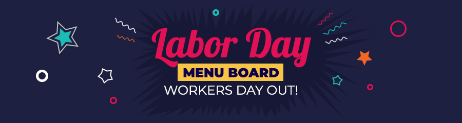Labor Day Menu Board - Workers Day Out!